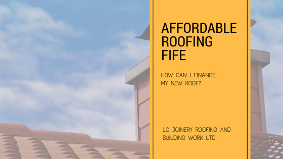 Affordable Roofing Fife – Roofers in Fife – Finance My Roof