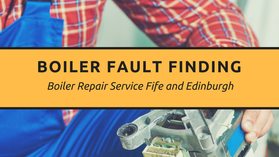 Boiler Fault Finding | Boiler Repair Service Fife and Edinburgh