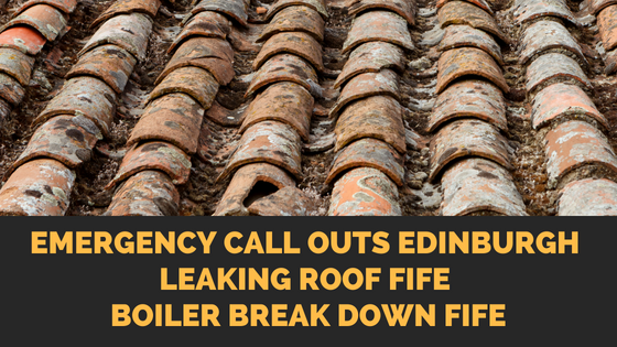 Emergency Call Outs Edinburgh | Leaking Roof Edinburgh | Boiler Break Down Edinburgh