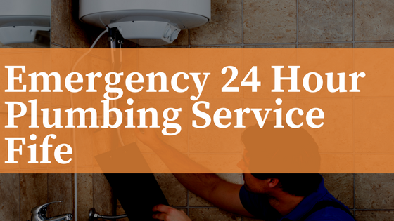Emergency 24 Hour Plumbing Service Fife: Emergency Plumber