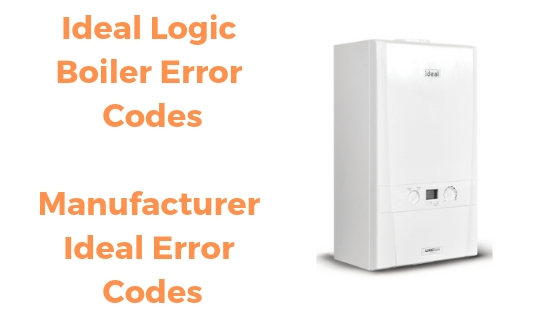 Ideal Logic Boiler Error Codes: Manufacturer Ideal Error Codes
