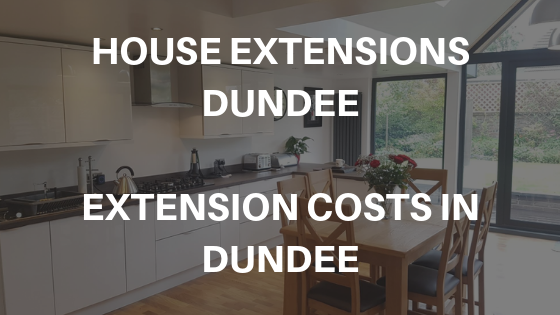 House Extensions Dundee: Home Extension Costs Dundee