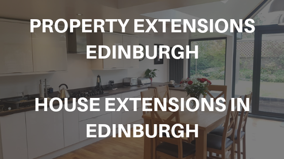 Property Extensions Edinburgh: House Extensions In Edinburgh