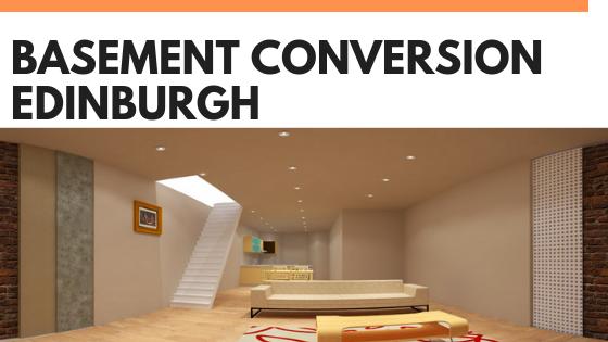 Basement Conversion Edinburgh: Cellar Conversion