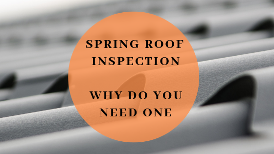 Spring Roof Inspection Why Do You Need One