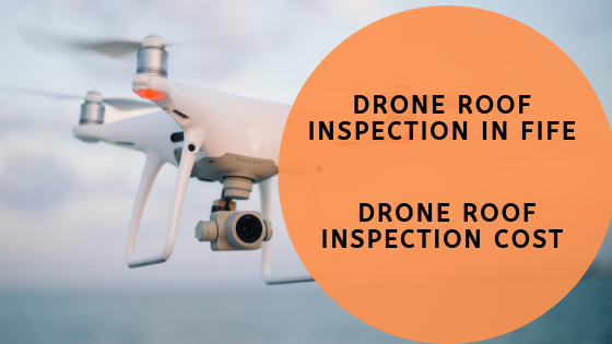 Drone Roof Inspection In Fife_ Drone Roof Inspection Cost