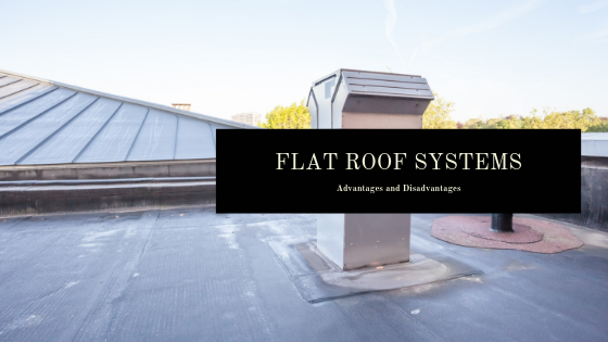 Flat Roof Systems: Advantages and Disadvantages