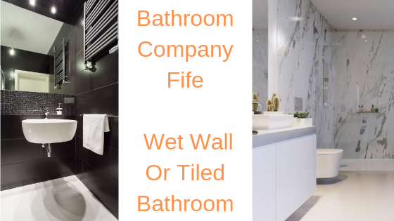 Bathroom Company Fife: Wet Wall Or Tiled Bathroom