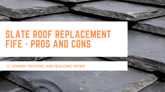 Slate Roofs Fife - Slate Roof Replacement - Pros And Cons