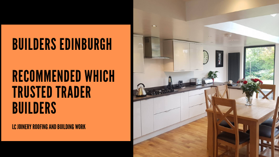 Builders Edinburgh: Recommended Which Trusted Trader Builders