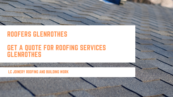 Roofers Glenrothes – Get A Quote For Roofing Services Glenrothes