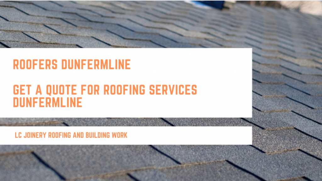 Roofers Dunfermline - Get A Quote For Roofing Services Dunfermline