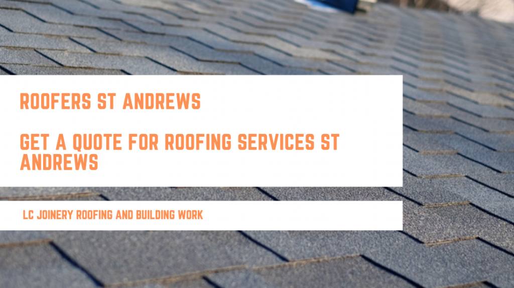 Roofers St Andrews  – Get A Quote For Roofing Services St Andrews
