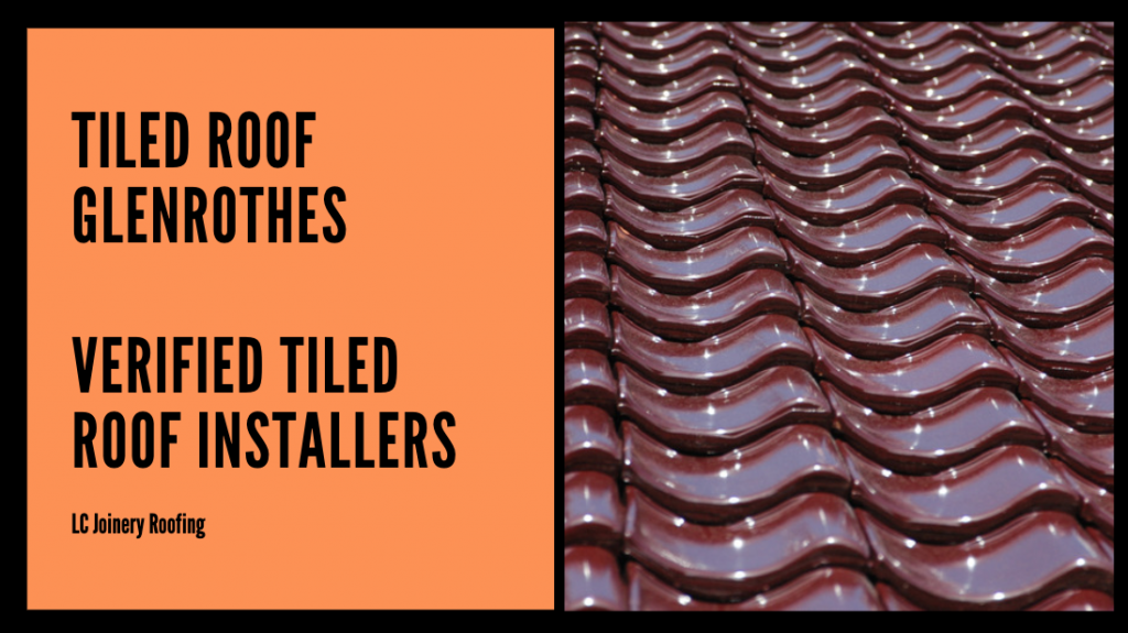 Tiled Roof Glenrothes – Verified Tiled Roof Installers