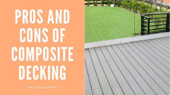 Pros And Cons Of Composite Decking Fife Edinburgh Amp Perth