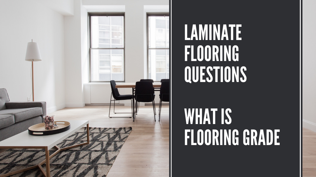 Laminate Flooring Questions - What Is Flooring Grade