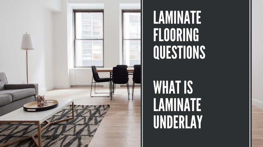 Laminate Flooring Questions - What Is Laminate Underlay?