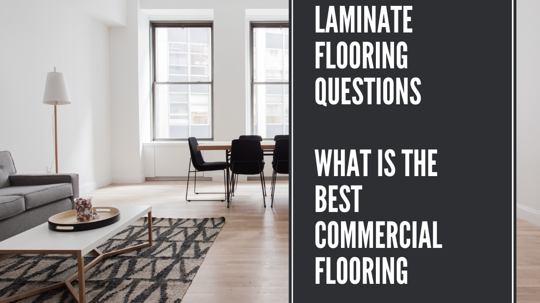 LAMINATE FLOORING QUESTIONS WHAT IS THE BEST COMMERCIAL FLOORING