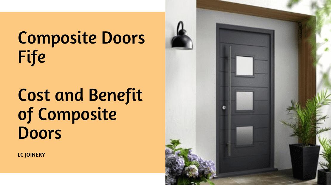 Composite Doors Fife Cost and Benefit of Composite Doors