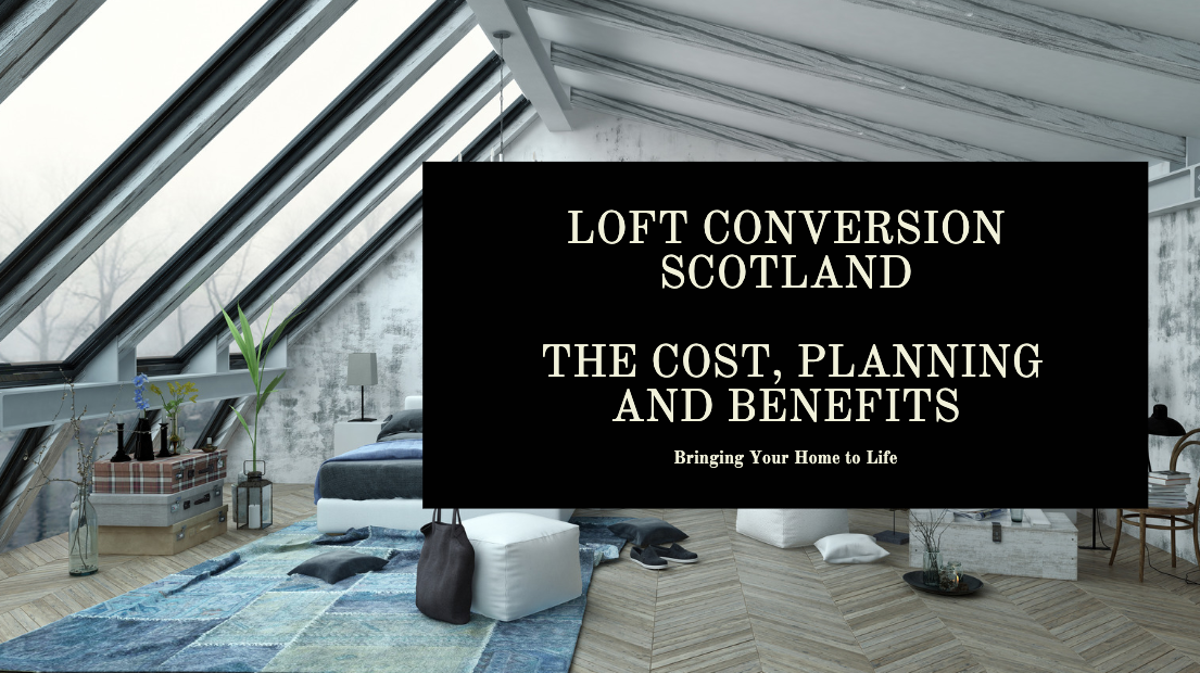 Loft Conversion Scotland | The Cost, Planning and Benefits