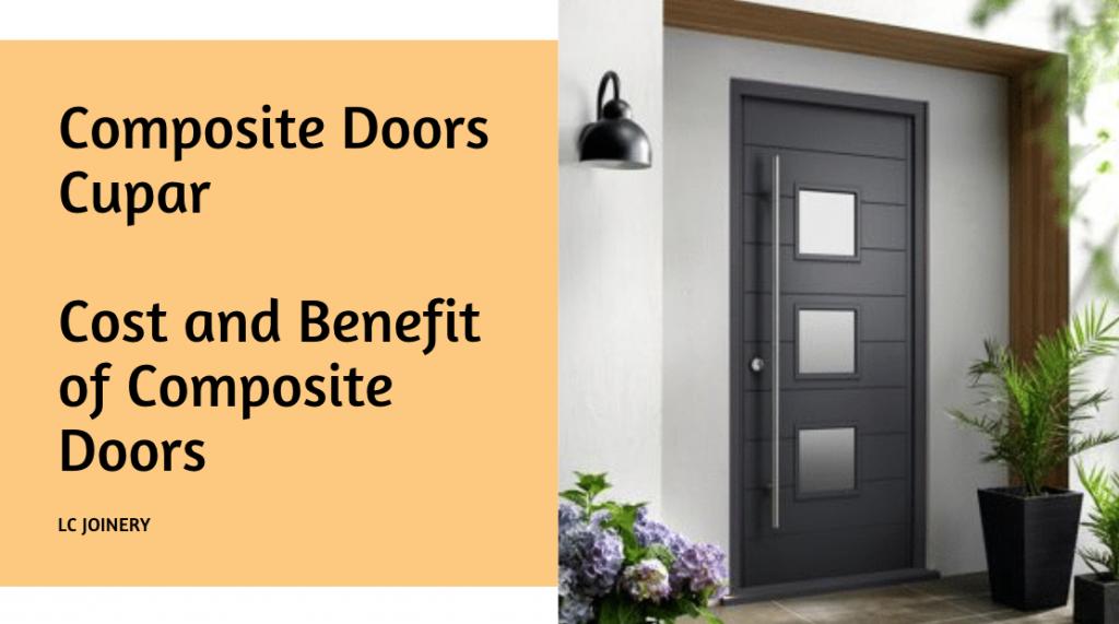 Composite Doors Cupar | Cost and Benefits of Composite Doors