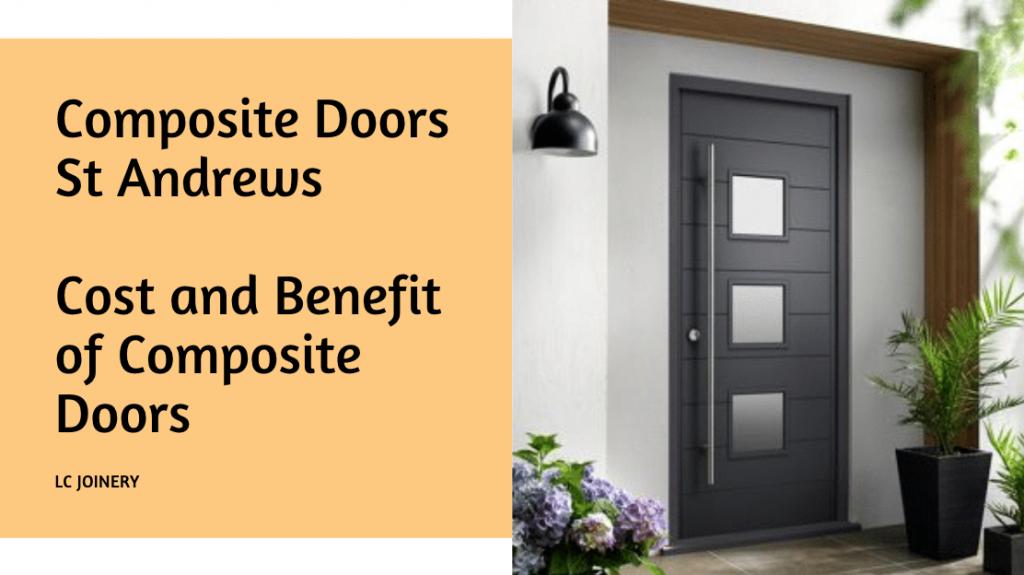 Composite Doors St Andrews | Cost and Benefits of Composite Doors