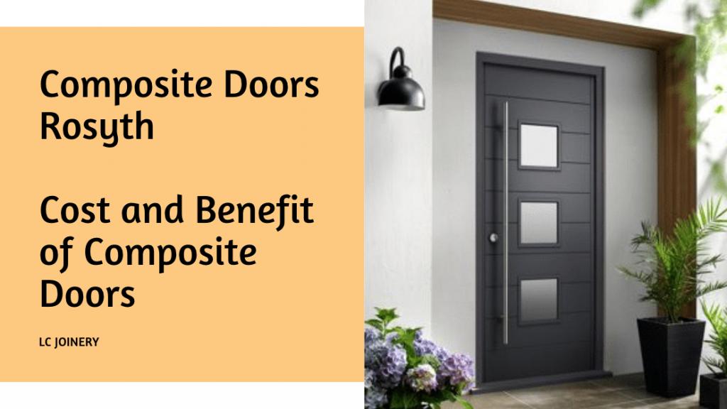 Composite Doors Rosyth | Cost and Benefits of Composite Doors