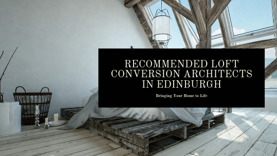 Recommended Loft Conversion Architects in Edinburgh