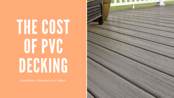 The Cost Of Pvc Decking Installation Materials Amp Labour
