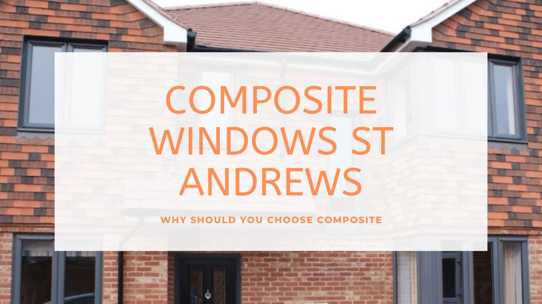 Composite Windows St Andrews