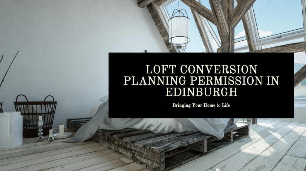 Loft Conversion Planning Permission in Edinburgh