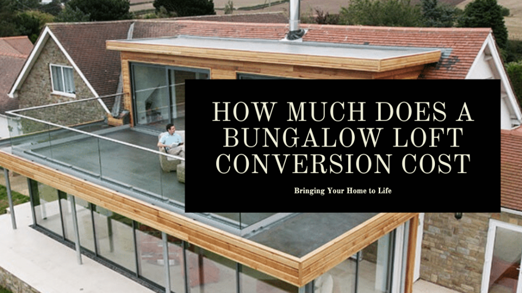 How Much Does A Bungalow Loft Conversion Cost
