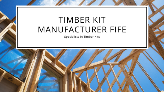 Timber Kit Manufacturer Fife