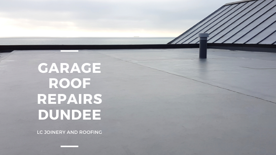 GARAGE ROOF REPAIRS DUNDEE