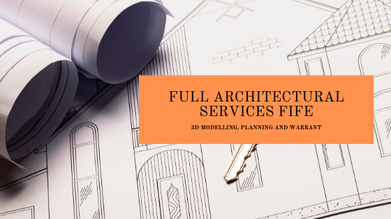 Full Architectural Services Fife