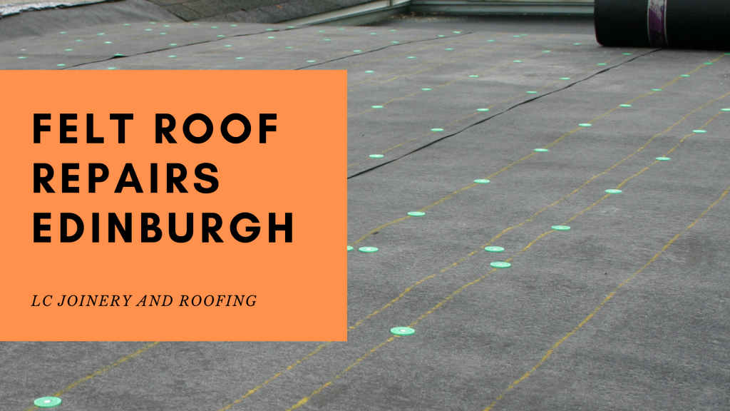 FELT ROOF REPAIRS EDINBURGH