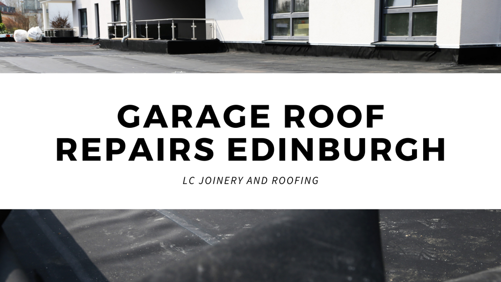 GARAGE ROOF REPAIRS EDINBURGH