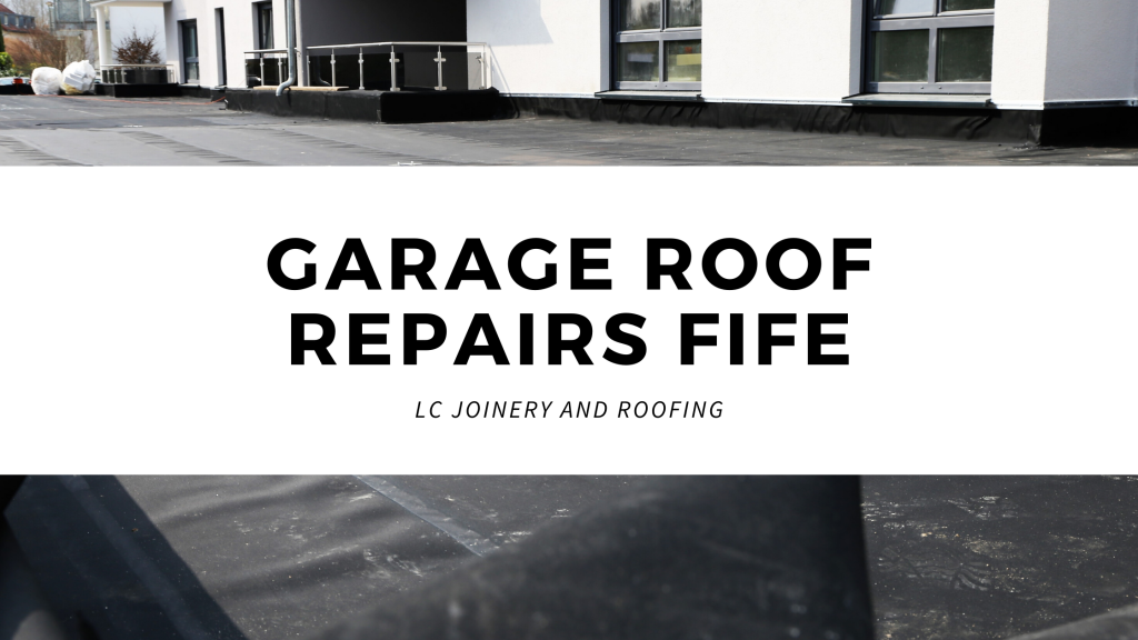 GARAGE ROOF REPAIRS FIFE