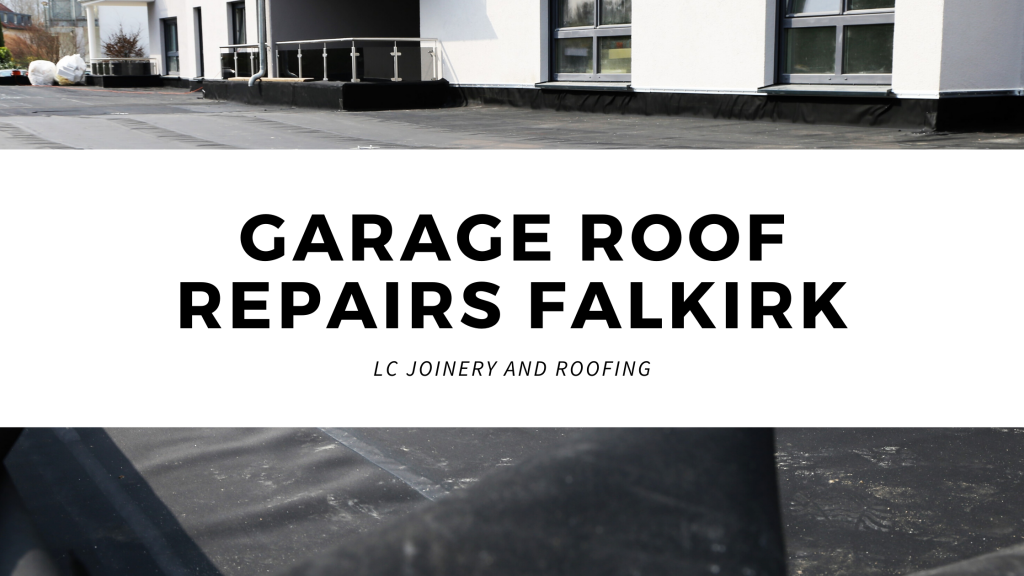 GARAGE ROOF REPAIRS FALKIRK